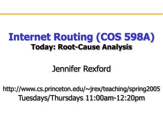 Internet Routing (COS 598A) Today: Root-Cause Analysis