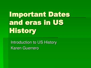 Important Dates and eras in US History