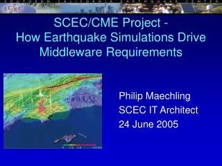 SCEC/CME Project -  How Earthquake Simulations Drive Middleware Requirements