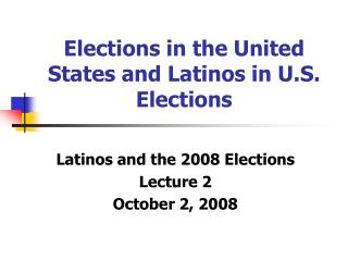 Elections in the United States and Latinos in U.S. Elections