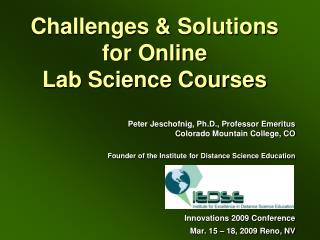 Challenges & Solutions for Online  Lab Science Courses