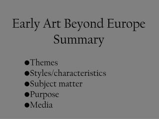 Early Art Beyond Europe Summary