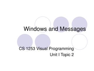 Windows and Messages
