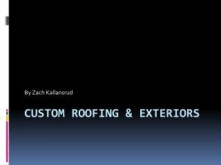 Custom Roofing & Exteriors