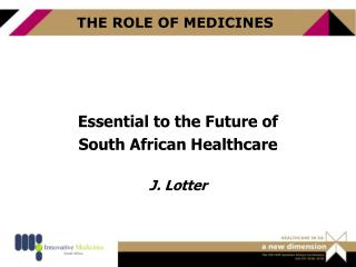 THE ROLE OF MEDICINES