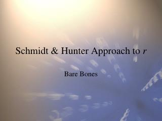 Schmidt & Hunter Approach to  r