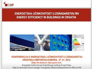 ENERGETSKA U?INKOVITOST U ZGRADARSTVU RH ENERGY EFFICIENCY IN BUILDINGS IN CROATIA