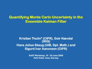 Quantifying Monte Carlo Uncertainty in the Ensemble Kalman Filter