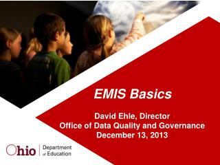 EMIS Basics David Ehle, Director  Office of Data Quality and Governance December 13, 2013