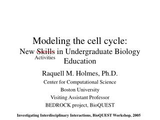 Modeling the cell cycle: New Skills in Undergraduate Biology Education