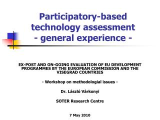 Participatory-based technology assessment - general experience -