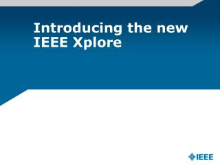Introducing the new IEEE Xplore