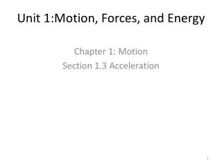 Unit 1:Motion, Forces, and Energy
