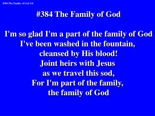 #384 The Family of God I'm so glad I'm a part of the family of God