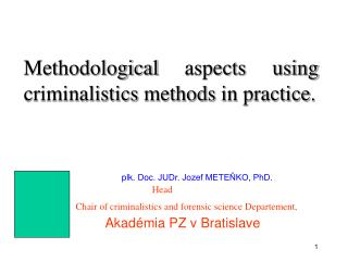 Methodological aspects using criminalistics methods in practice.