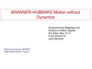 BRANNER-HUBBARD Motion without Dynamics