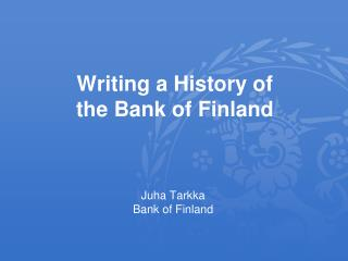 Writing a History of  the Bank of Finland
