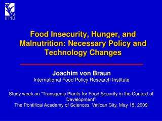 Food Insecurity, Hunger, and Malnutrition: Necessary Policy and Technology Changes