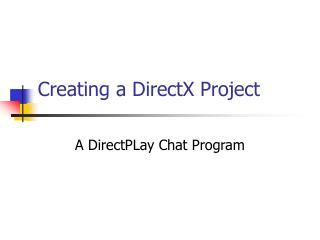 Creating a DirectX Project
