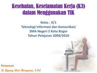 Kesehatan, Keselamatan Kerja (K3) dalam Menggunakan TIK