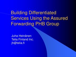 Building Differentiated Services Using the Assured Forwarding PHB Group