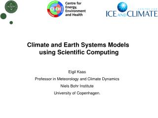 Climate and Earth Systems Models  using Scientific Computing