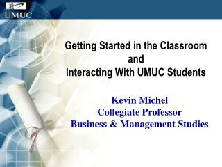 Getting Started in the Classroom  and Interacting With UMUC Students