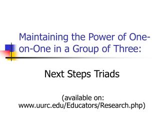 Maintaining the Power of One-on-One in a Group of Three: