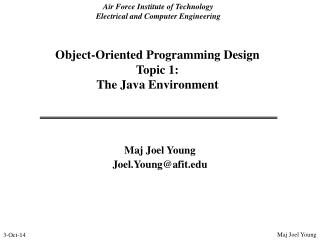 Object-Oriented Programming Design Topic 1:   The Java Environment