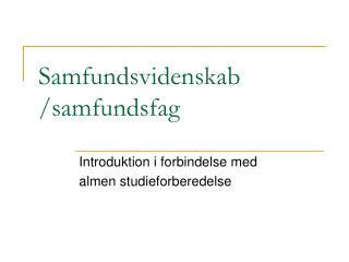 Samfundsvidenskab /samfundsfag