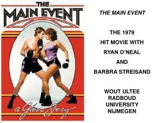 THE MAIN EVENT THE 1979 HIT MOVIE WITH RYAN O'NEAL AND BARBRA STREISAND