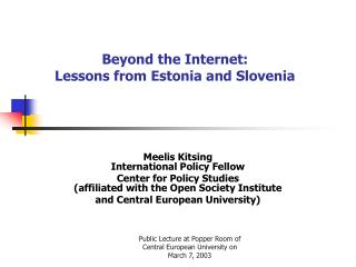 Beyond the Internet:  Lessons from Estonia and Slovenia