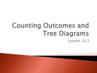 Counting Outcomes and Tree Diagrams