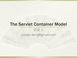 The Servlet Container Model