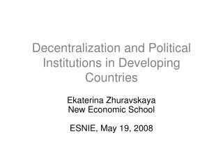 Decentralization and Political Institutions in Developing Countries