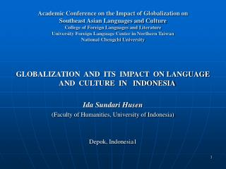 GLOBALIZATION  AND  ITS  IMPACT  ON LANGUAGE  AND  CULTURE  IN   INDONESIA Ida Sundari Husen