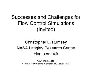 Successes and Challenges for Flow Control Simulations (Invited)
