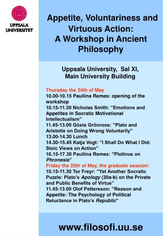 Appetite, Voluntariness and Virtuous Action: A Workshop in Ancient Philosophy