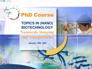 TOPICS IN (NANO) BIOTECHNOLOGY Nanoscale Imaging and Nanoparticles