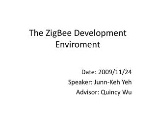 The ZigBee Development Enviroment