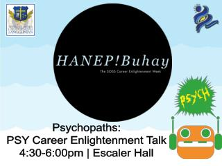 Psychopaths: PSY Career Enlightenment Talk 4:30-6:00pm | Escaler Hall