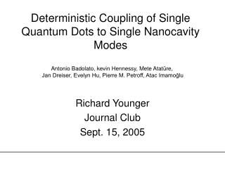 Deterministic Coupling of Single Quantum Dots to Single Nanocavity Modes