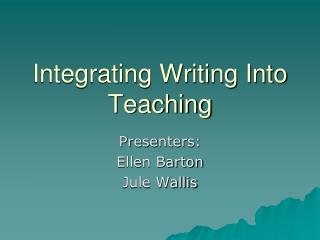 Integrating Writing Into Teaching