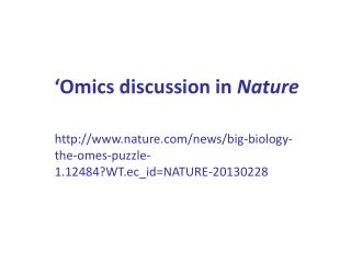 nature/news/big-biology-the-omes-puzzle-1.12484?WT.ec\_id=NATURE-20130228