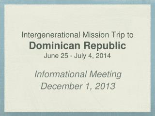 Intergenerational Mission Trip to Dominican Republic June 25 - July 4, 2014