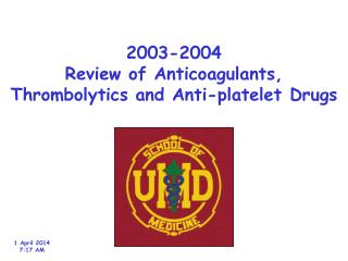 2003-2004 Review of Anticoagulants, Thrombolytics and Anti-platelet Drugs