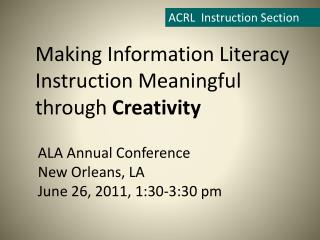 ALA Annual Conference New Orleans, LA June 26, 2011, 1:30-3:30 pm