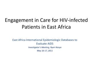 Engagement in Care for HIV-infected Patients in East Africa