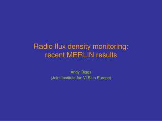 Radio flux density monitoring: recent MERLIN results