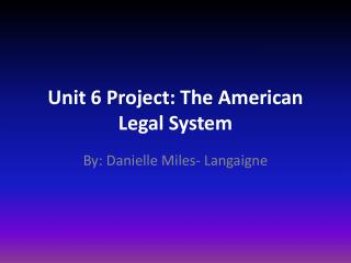 Unit 6 Project: The American Legal System